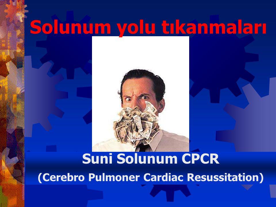 Solunum yolu tıkanmaları (Cerebro Pulmoner Cardiac Resussitation)
