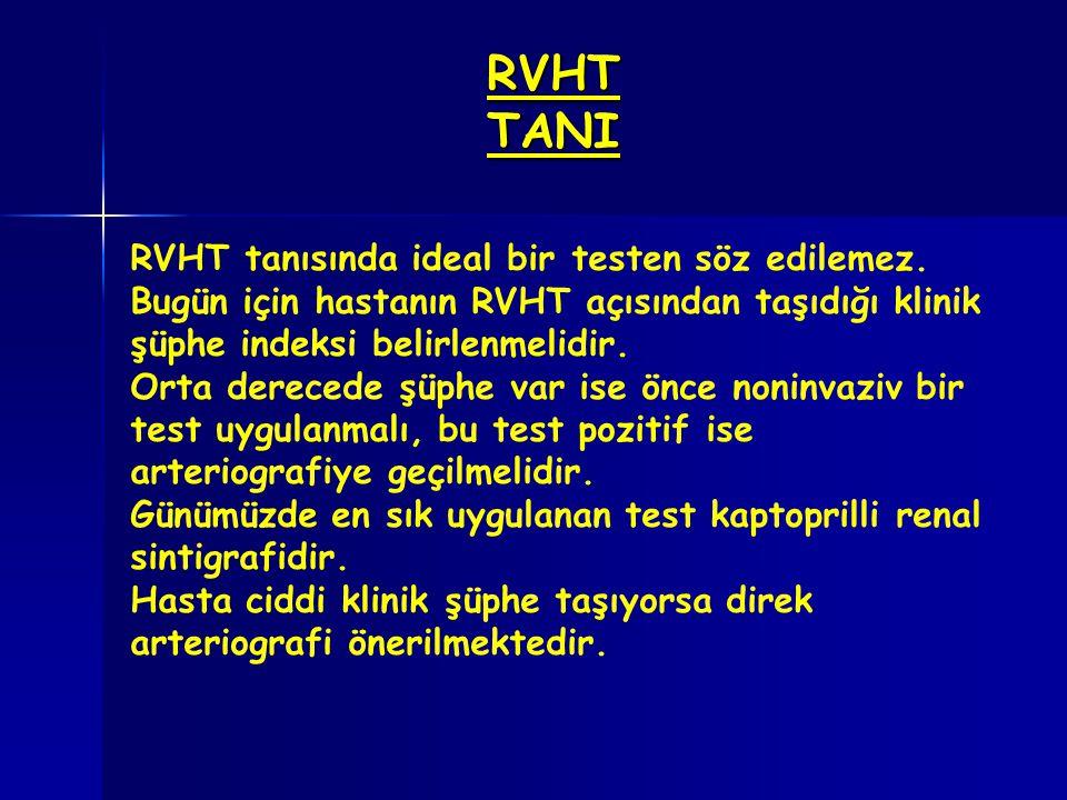 RVHT TANI RVHT tanısında ideal bir testen söz edilemez.