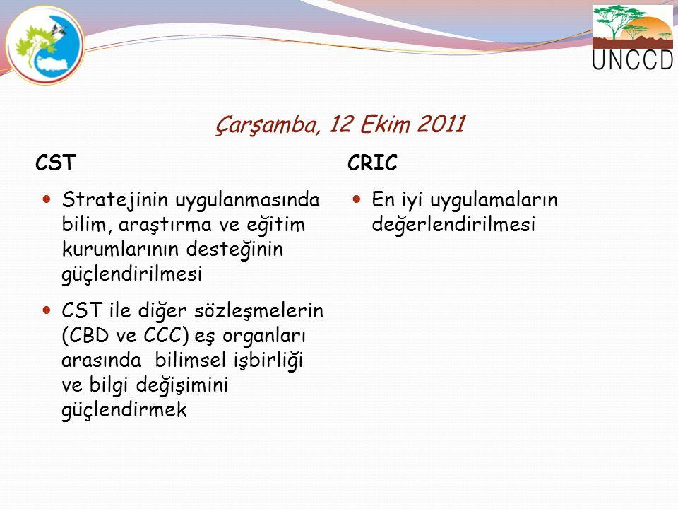 Çarşamba, 12 Ekim 2011 CST. CRIC. Stratejinin uygulanmasında bilim, araştırma ve eğitim kurumlarının desteğinin güçlendirilmesi.