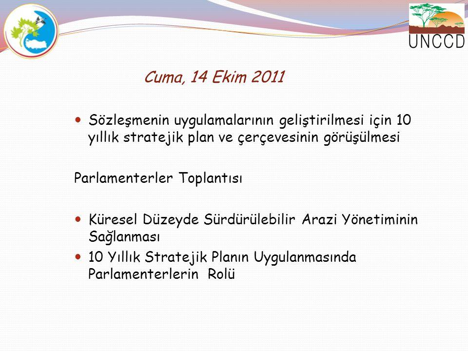 Cuma, 14 Ekim 2011 Sözleşmenin uygulamalarının geliştirilmesi için 10 yıllık stratejik plan ve çerçevesinin görüşülmesi.