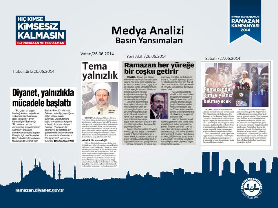 Medya Analizi Basın Yansımaları Vatan/26.06.2014 Yeni Akit /26.06.2014