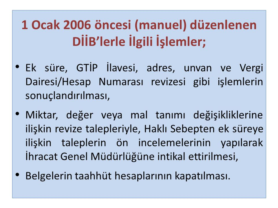 1 Ocak 2006 öncesi (manuel) düzenlenen DİİB'lerle İlgili İşlemler;