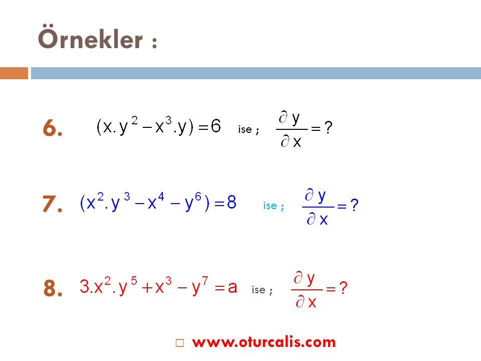 Örnekler : 6. ise ; 7. ise ; 8. ise ; www.oturcalis.com