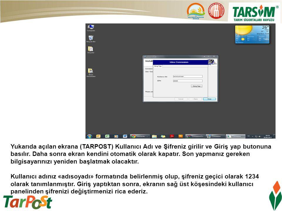 Yukarıda açılan ekrana (TARPOST) Kullanıcı Adı ve Şifreniz girilir ve Giriş yap butonuna basılır. Daha sonra ekran kendini otomatik olarak kapatır. Son yapmanız gereken bilgisayarınızı yeniden başlatmak olacaktır.
