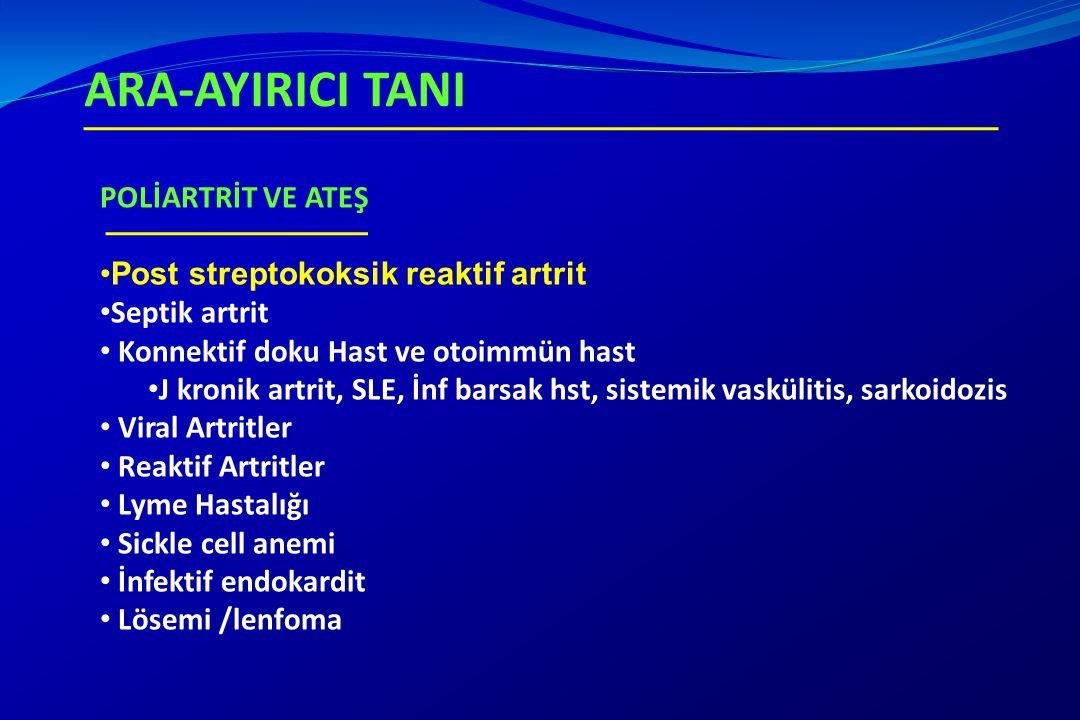 ARA-AYIRICI TANI POLİARTRİT VE ATEŞ Post streptokoksik reaktif artrit