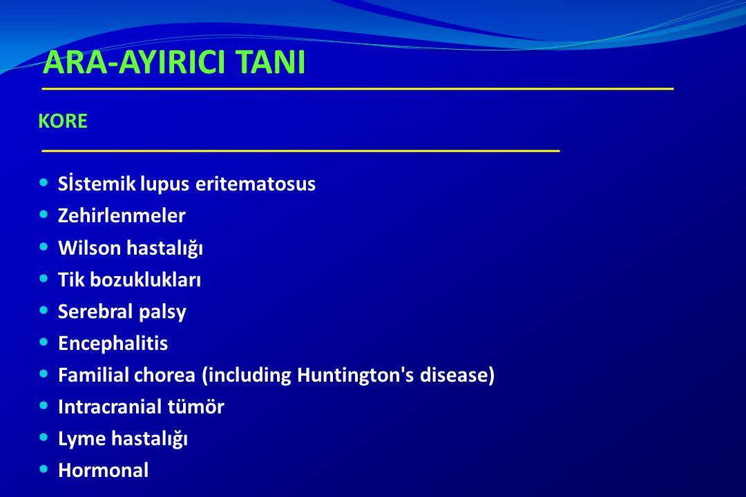 ARA-AYIRICI TANI KORE Sİstemik lupus eritematosus Zehirlenmeler