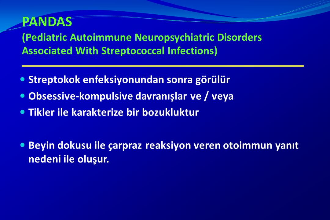 PANDAS (Pediatric Autoimmune Neuropsychiatric Disorders Associated With Streptococcal Infections)