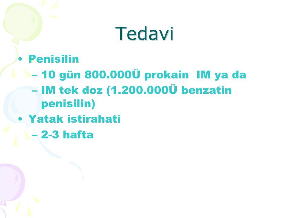 Tedavi Penisilin 10 gün 800.000Ü prokain IM ya da
