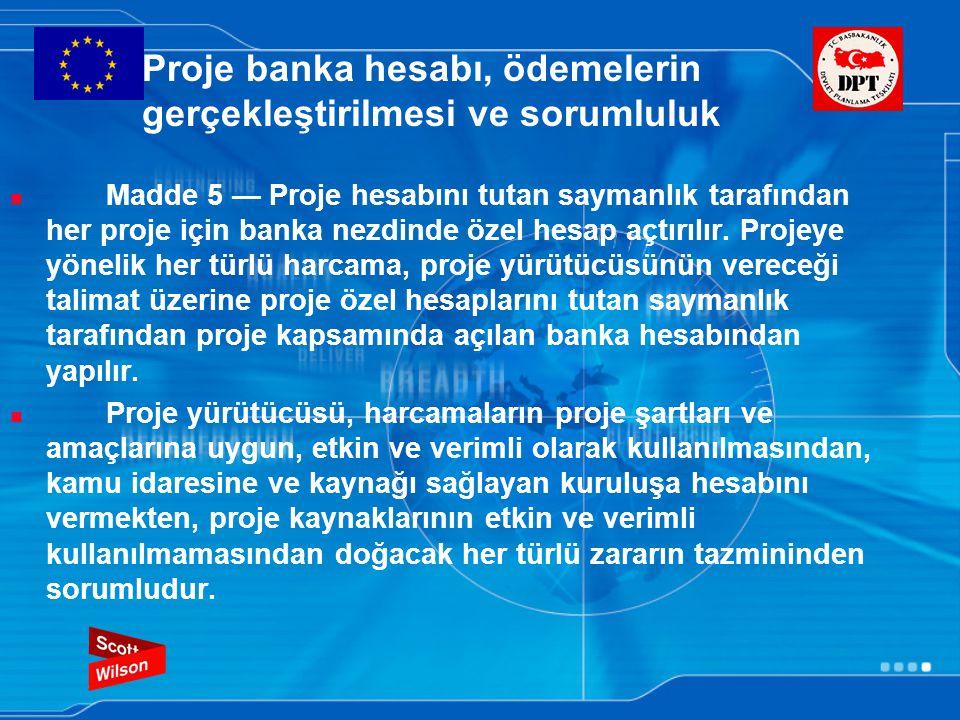 Proje banka hesabı, ödemelerin gerçekleştirilmesi ve sorumluluk