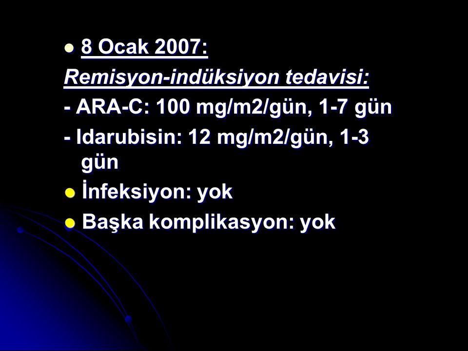 8 Ocak 2007: Remisyon-indüksiyon tedavisi: - ARA-C: 100 mg/m2/gün, 1-7 gün. - Idarubisin: 12 mg/m2/gün, 1-3 gün.