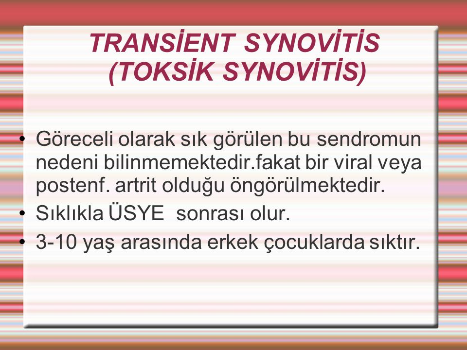 TRANSİENT SYNOVİTİS (TOKSİK SYNOVİTİS)
