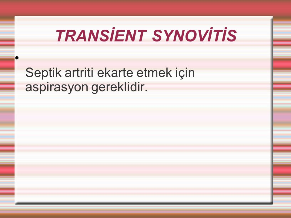 TRANSİENT SYNOVİTİS
