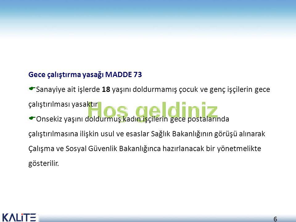 Hoş geldiniz Gece çalıştırma yasağı MADDE 73