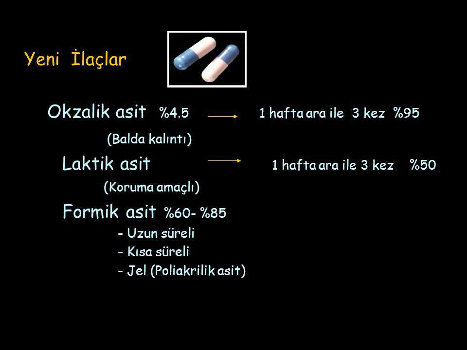 Okzalik asit %4.5 1 hafta ara ile 3 kez %95 (Balda kalıntı)