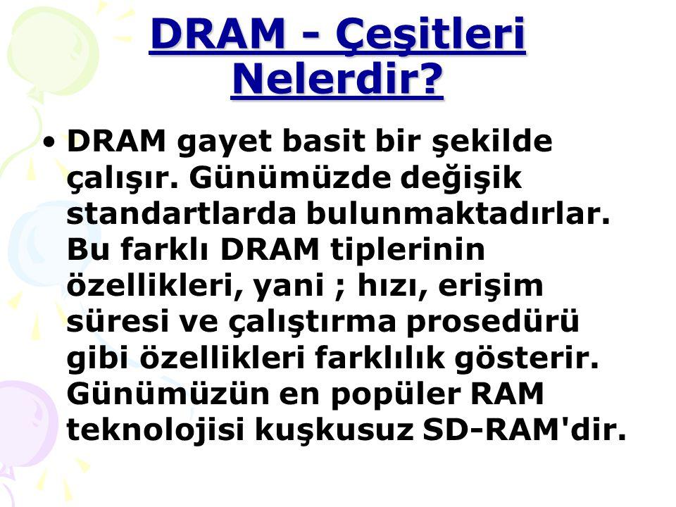 DRAM - Çeşitleri Nelerdir