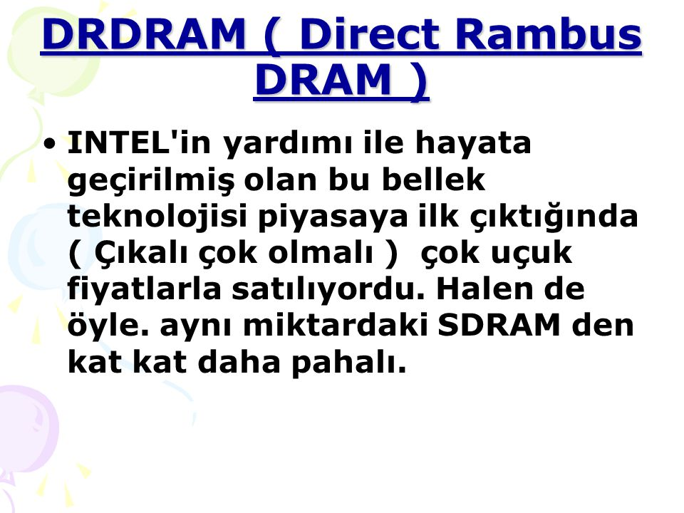 DRDRAM ( Direct Rambus DRAM )