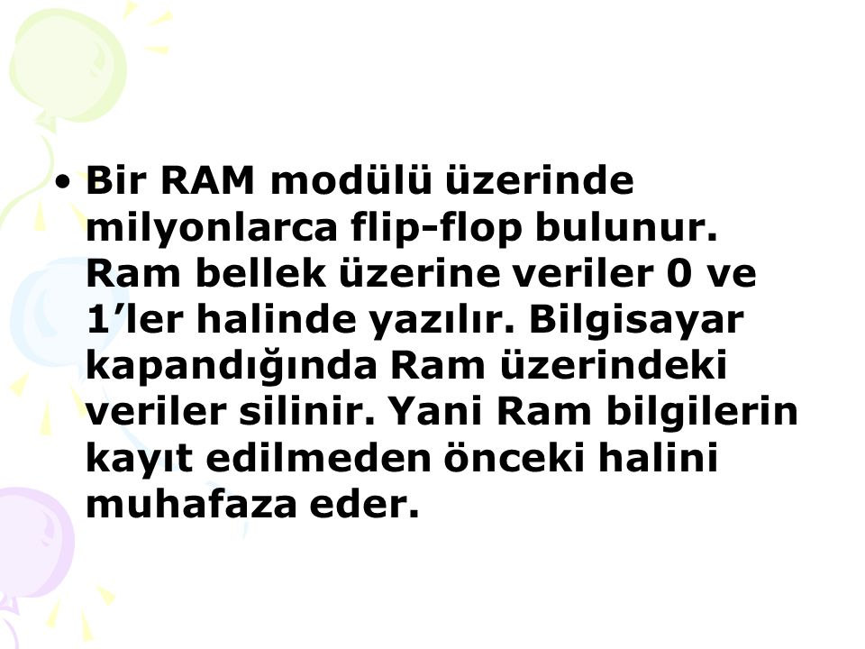 Bir RAM modülü üzerinde milyonlarca flip-flop bulunur