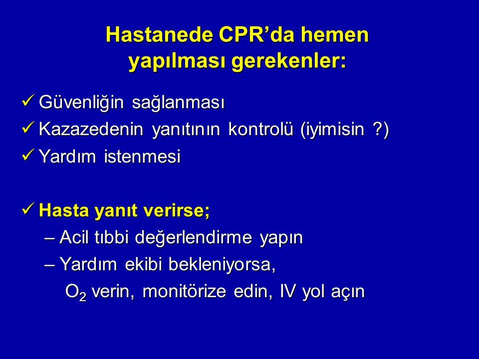 Hastanede CPR'da hemen yapılması gerekenler: