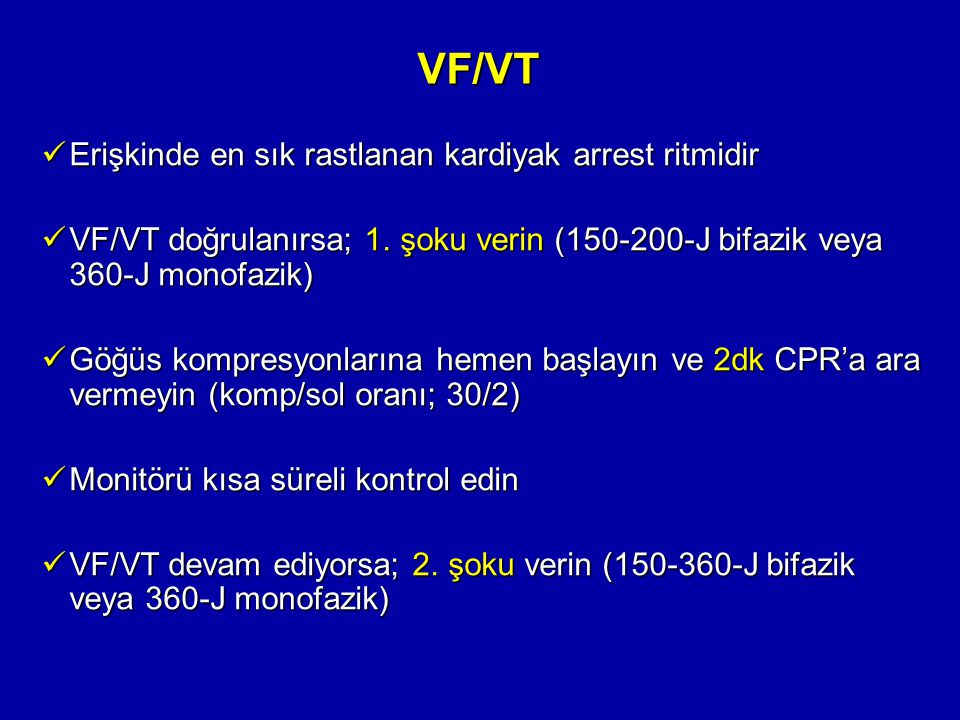 VF/VT Erişkinde en sık rastlanan kardiyak arrest ritmidir