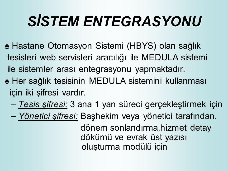 SİSTEM ENTEGRASYONU ♠ Hastane Otomasyon Sistemi (HBYS) olan sağlık
