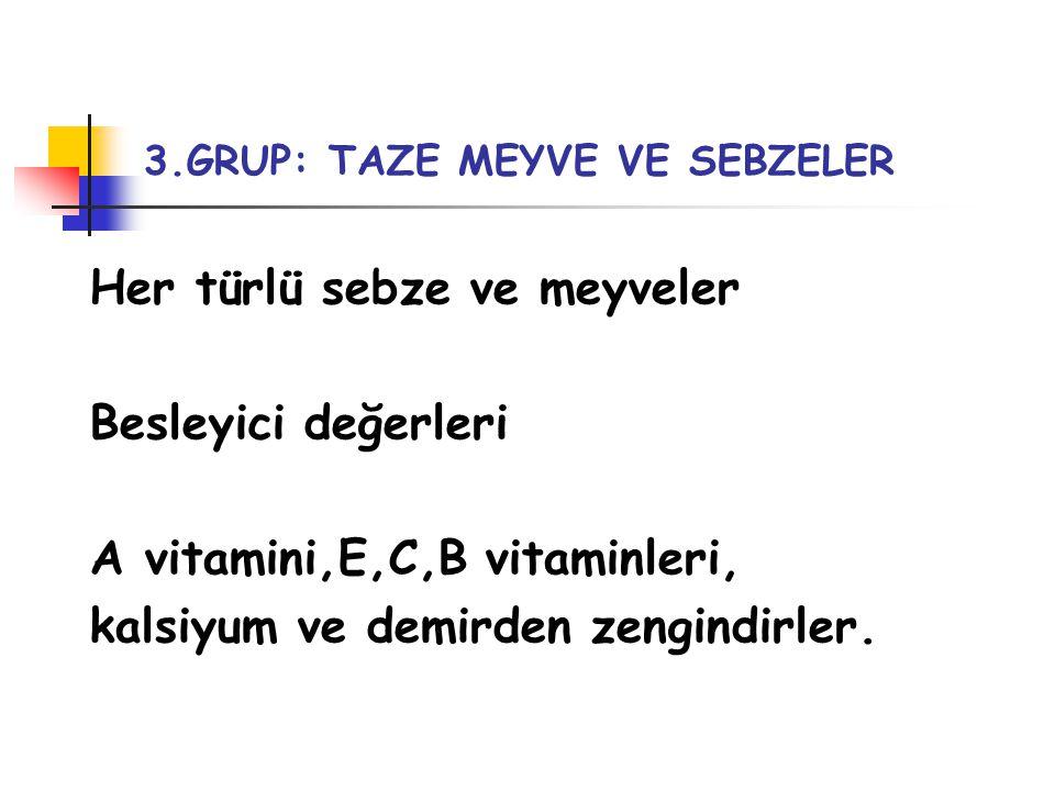 3.GRUP: TAZE MEYVE VE SEBZELER