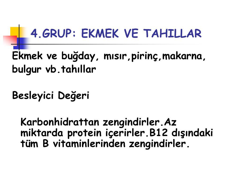 4.GRUP: EKMEK VE TAHILLAR