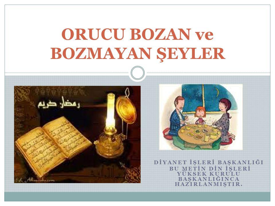 ORUCU BOZAN ve BOZMAYAN ŞEYLER