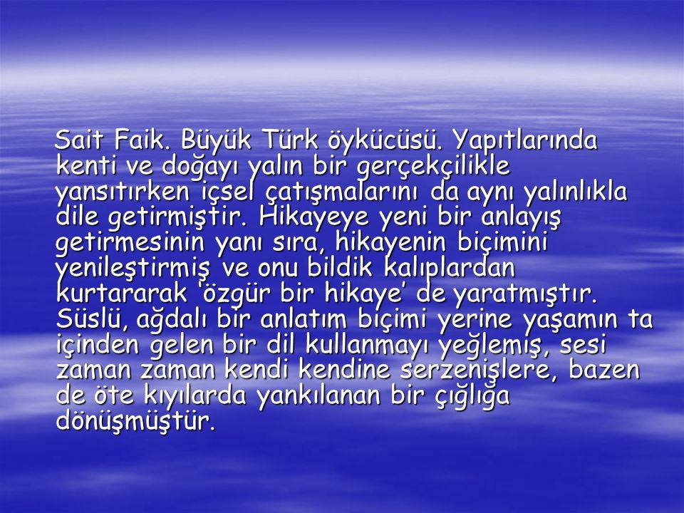 Sait Faik. Büyük Türk öykücüsü