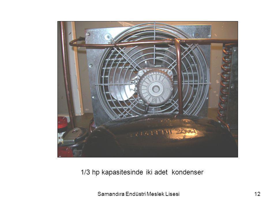 1/3 hp kapasitesinde iki adet kondenser