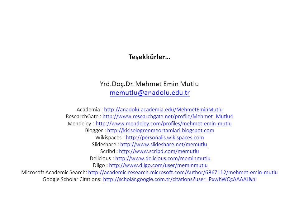 Yrd.Doç.Dr. Mehmet Emin Mutlu memutlu@anadolu.edu.tr