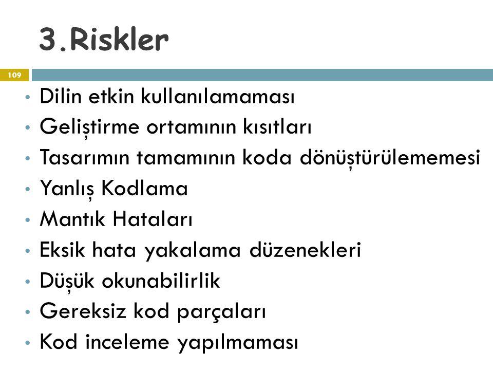 3.Riskler Dilin etkin kullanılamaması Geliştirme ortamının kısıtları