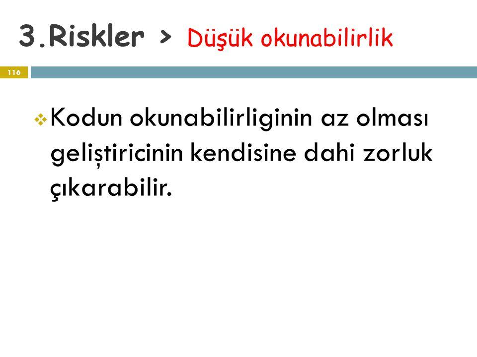 3.Riskler > Düşük okunabilirlik