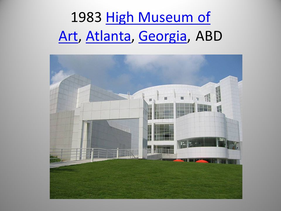 1983 High Museum of Art, Atlanta, Georgia, ABD