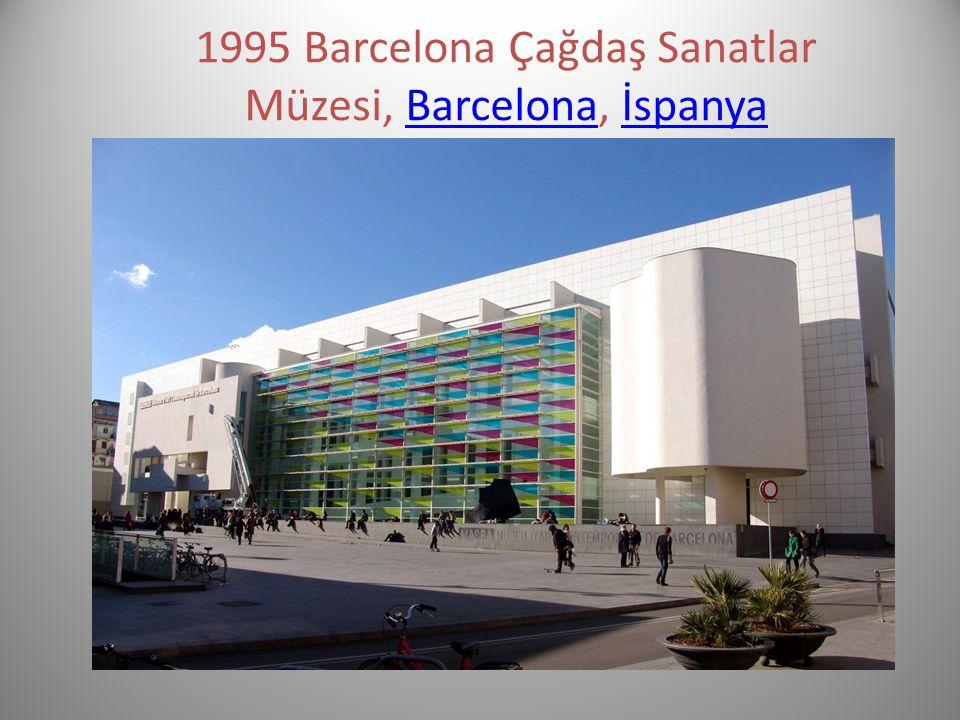 1995 Barcelona Çağdaş Sanatlar Müzesi, Barcelona, İspanya