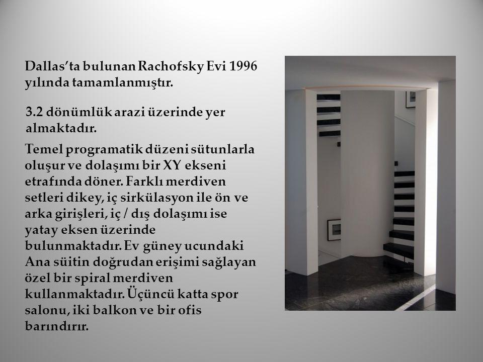 Dallas'ta bulunan Rachofsky Evi 1996 yılında tamamlanmıştır.