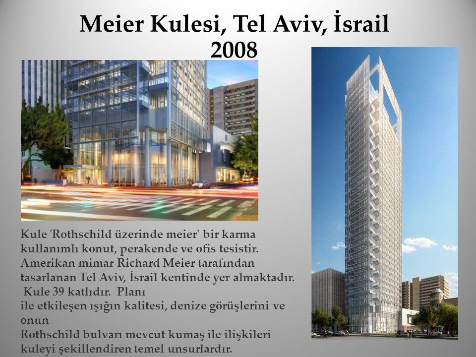 Meier Kulesi, Tel Aviv, İsrail 2008