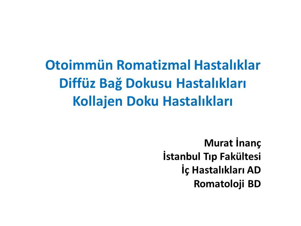 Murat İnanç İstanbul Tıp Fakültesi İç Hastalıkları AD Romatoloji BD