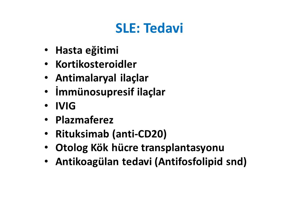 SLE: Tedavi Hasta eğitimi Kortikosteroidler Antimalaryal ilaçlar
