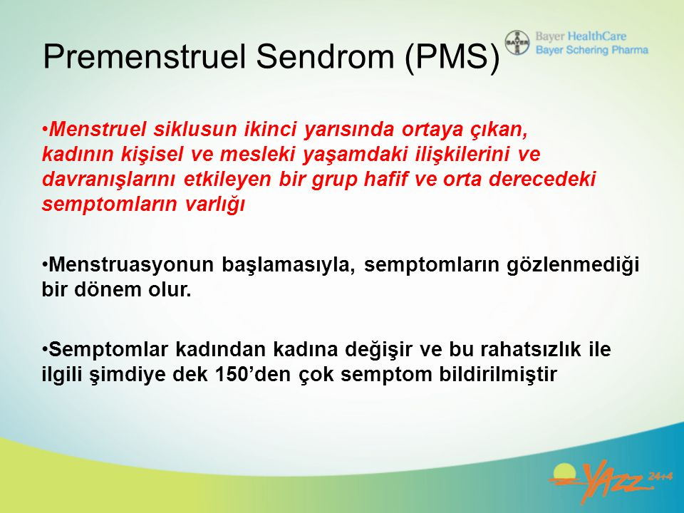 Premenstruel Sendrom (PMS)