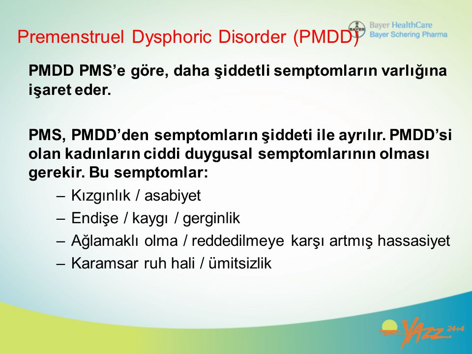 Premenstruel Dysphoric Disorder (PMDD)