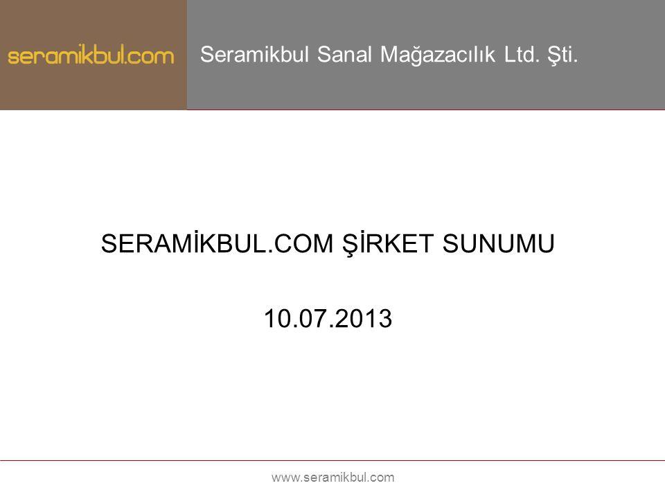 SERAMİKBUL.COM ŞİRKET SUNUMU 10.07.2013