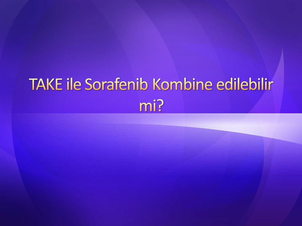 TAKE ile Sorafenib Kombine edilebilir mi