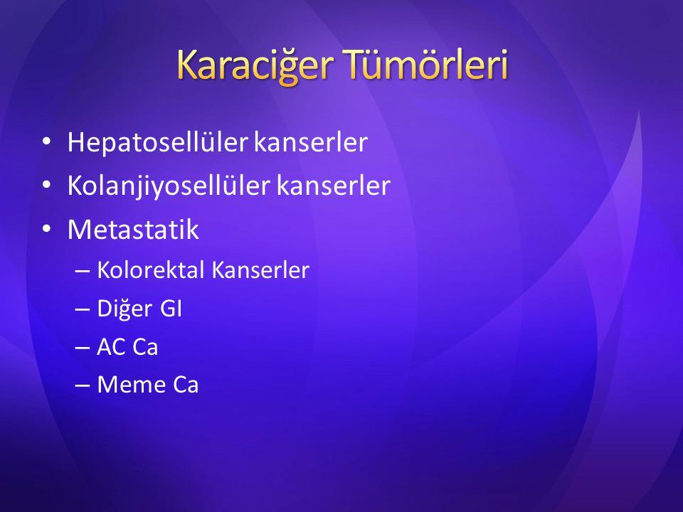 Karaciğer Tümörleri Hepatosellüler kanserler