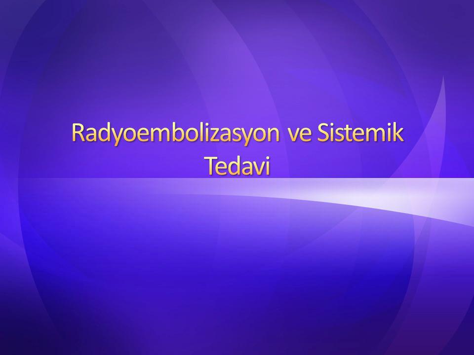 Radyoembolizasyon ve Sistemik Tedavi
