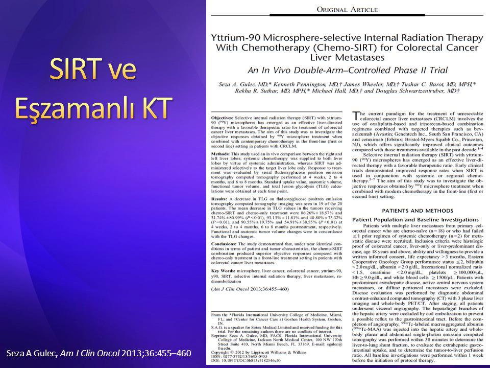 SIRT ve Eşzamanlı KT Seza A Gulec, Am J Clin Oncol 2013;36:455–460