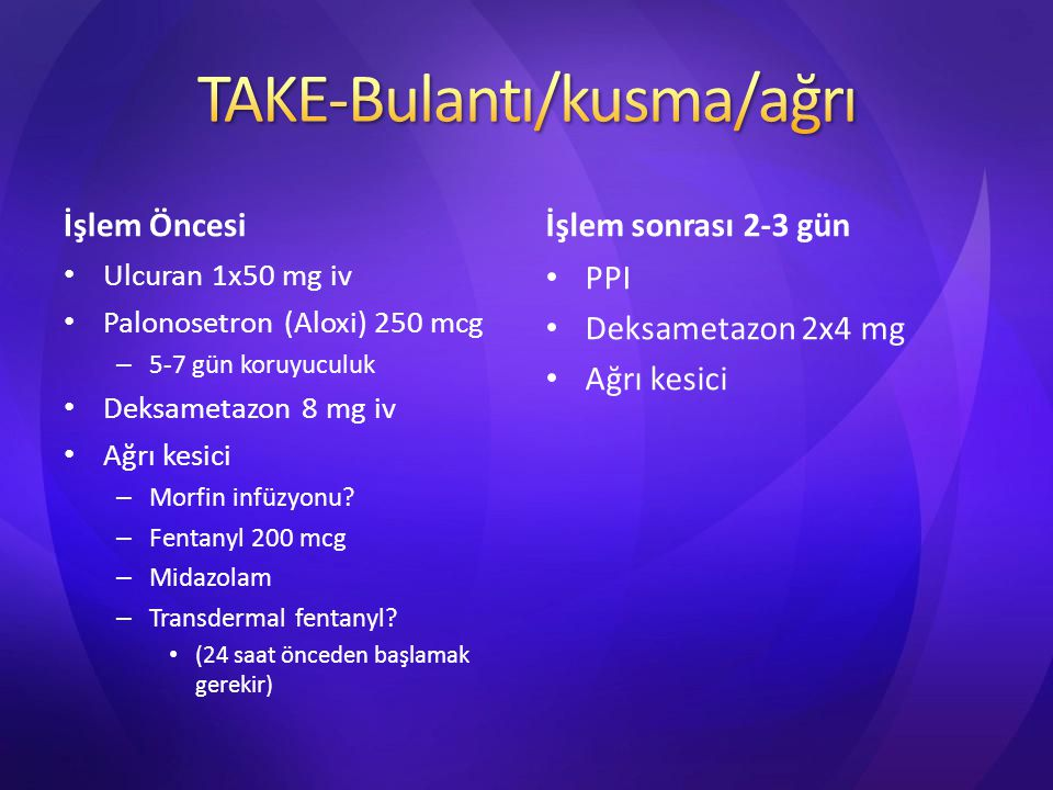 TAKE-Bulantı/kusma/ağrı