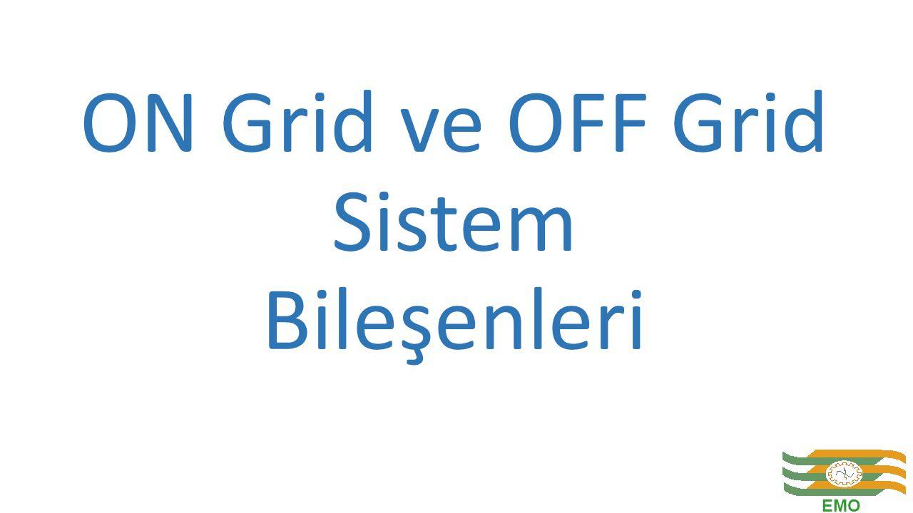 ON Grid ve OFF Grid Sistem Bileşenleri