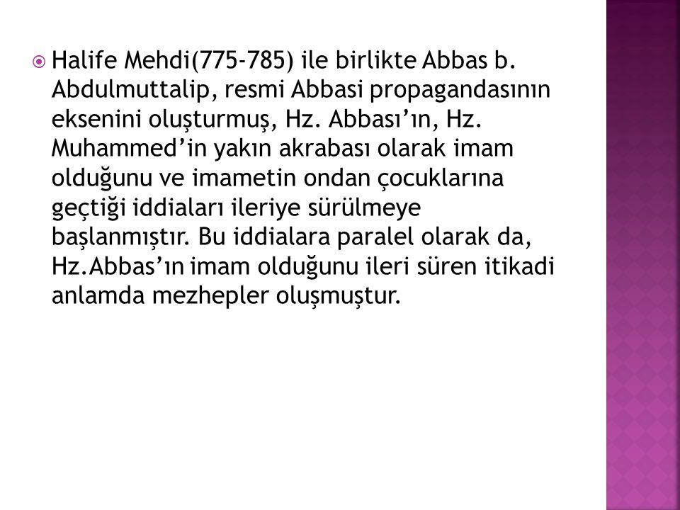 Halife Mehdi(775-785) ile birlikte Abbas b