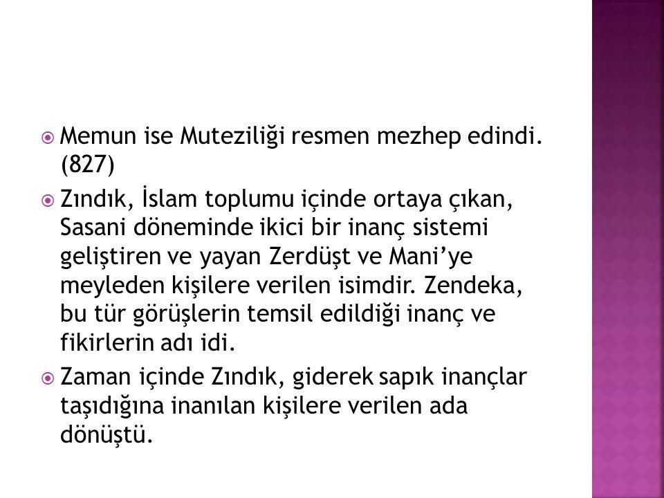 Memun ise Muteziliği resmen mezhep edindi. (827)