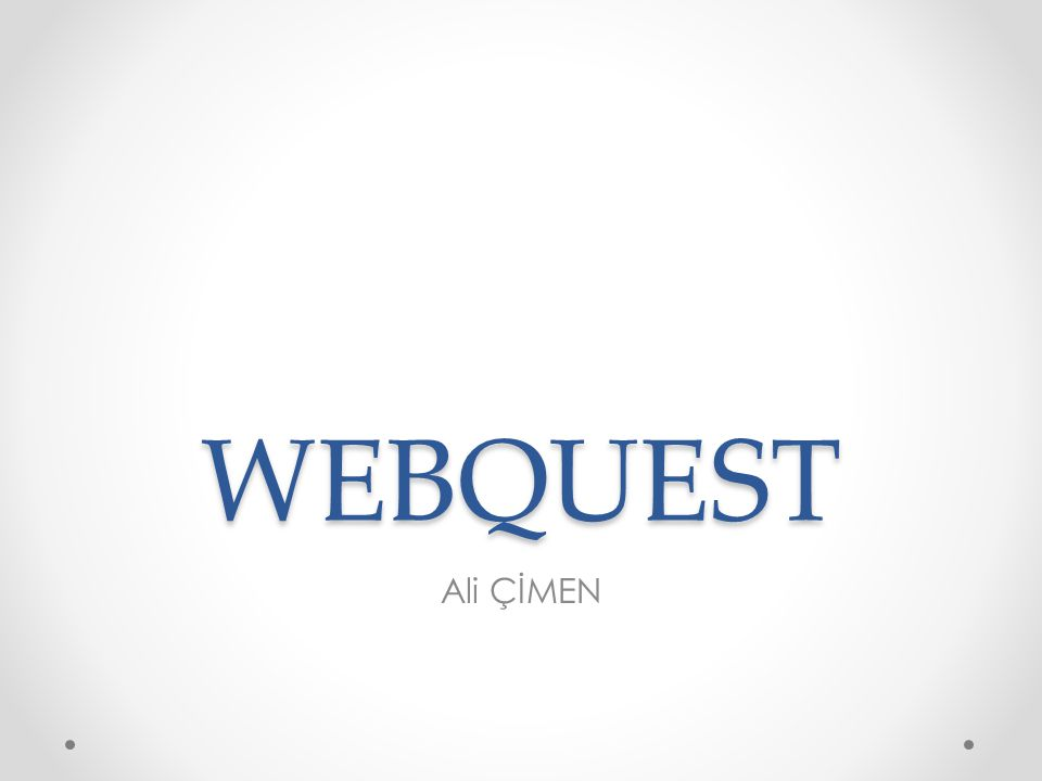 WEBQUEST Ali ÇİMEN